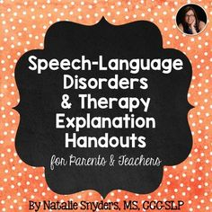 Set of 20 handouts explaining the role of speech-language therapy, what various disorders are and how they impact academics, and more!