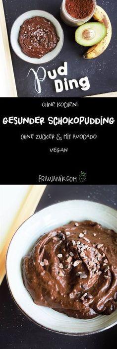 Gesunder Schokopudding ohne kochen -Ohne Zucker, mit Banane & Avocado, vegan... Gesunder Schokopudding ohne Kochen? Ja! Das geht super! Und die Avocado und die Banane machen den Pudding richting schön cremig! Die Avocado schmeckt man übrigens nicht heraus! #schokopudding #avocadoschokopudding #puddingohnekochen #schokopuddinggesund #schokoladenmousse #gesundeschokomousse