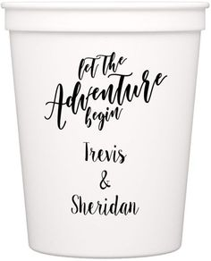 Wedding Cups - Trevis and Sheridan chose white 16 oz. reusable plastic stadium cups personalized with 'The Adventure Begins' design and their names in black imprint color. The trendy font style adds character to these fun wedding takeaway favors. Wedding Cups, Wedding Party Favors, Wedding Reception, Personalized Cups, Party Cups, And So The Adventure Begins, Wedding Designs, Wedding Planning, Rest