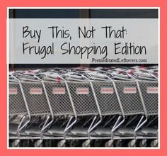Buy This, Not That: The Frugal Shopping Edition