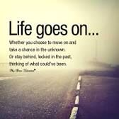 Life dose go on