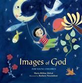 IMAGES OF GOD FOR YOUNG CHILDREN - by Marie-Helene Delval, Barbara Nascimbeni (2010: Eerdmans) is a beautiful picture book that explores all the dimensions of God. It's only disappointment is the lack of inclusive language for God; but a beautiful book to share with children ages 4-8.
