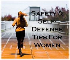 LADIES!  PRINT and MEMORIZE this list!  One of these tips might just save your life one day!