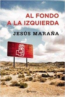 Al fondo a la izquierda (PDF - ePub) de Jesús Maraña