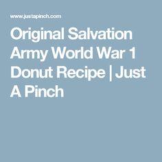 Original Salvation Army World War 1 Donut Recipe   Just A Pinch