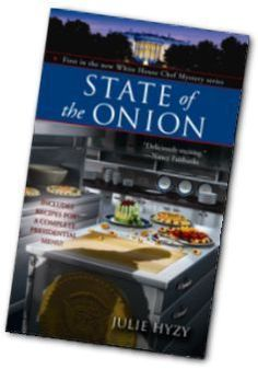 *HIGHLY INTERESTED* State of the Onion (A White House Chef Mystery #1) by Julie Hyzy
