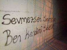 Sevmezsen sevme:))