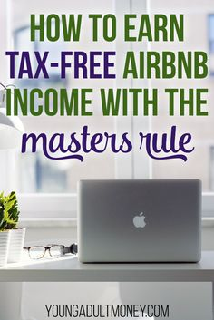 How to Earn Tax-Free Airbnb Income With the Masters Rule - Finance & İdeas Make Money Fast, Make Money From Home, Make Money Online, Extra Cash, Extra Money, Money Generator, Teen Money, Solar Energy Panels