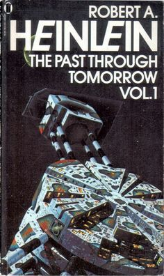 TIM WHITE - The Past Through Tomorrow: Vol. 1 by Robert A. Heinlein - 1978 New English Library