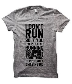 I Don't Run So if You Ever See Me Running Tshirt Womens Mens Fashion Tshirts Funny Cool Trendy Gifts Plus Size Unisex S-XXL on Etsy, $19.91 CAD