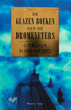 De glazen boeken van de dromeneters van Gordon Dahlquist bestellen? Boekhandel De Kaft: persoonlijke service, snelle levering.