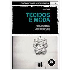 LIVRO: Tecidos e Moda Colecao Fundamentos de Design