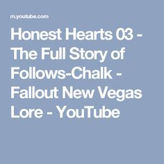 Honest Hearts 03 - The Full Story of Follows-Chalk - Fallout New Vegas Lore - YouTube
