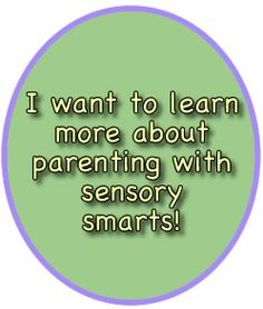 My site for helping parents of kids who have sensory issues! I update the blog regularly. Please check it out!