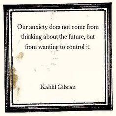 #KahlilGibran #anxiety #future                                                                                                                                                     More