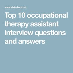 Top 10 occupational therapy assistant interview questions and answers In this file, you can ref interview materials for occupational therapy assistant such as … Occupational Therapy Assistant, Interview Questions And Answers, Question And Answer, Career, Carrera