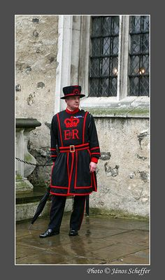 Beefeaters.......Ceremonial guardians of the Tower of London. They are responsible for looking after any prisoners in the Tower and safeguarding the British crown jewels.