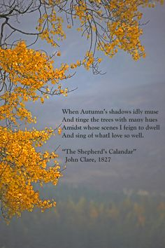 :-) The Shepherd's Calendar by John Clare 1827 John Clare Poems, Home Poem, Classic Poems, Poet Quotes, English Poets, Cottage In The Woods, Writers And Poets, The Shepherd, Autumn Day