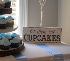 Let them eat CUPCAKES sign
