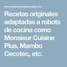 Recetas originales adaptadas a robots de cocina como Monsieur Cuisine Plus, Mambo Cecotec, etc. Blog Page, Cousins, Rey, Connect, Scrap, Netflix Hacks, Frozen Strawberries, Food Processor, Originals