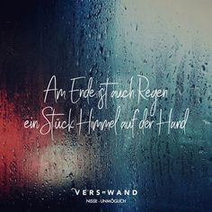 "Visual Statements® ""At the end, even rain is a piece of heaven on the hand- Nis … - Sprüche Happy Quotes, Me Quotes, Funny Quotes, Happiness Quotes, Good Attitude, Visual Statements, True Words, Positive Vibes, Quotations"