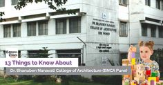Honest #College #Reviews: 13 Things To Know About Dr. Bhanuben Nanavati College of Architecture (BNCA Pune)