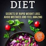Ketogenic Diet  Secrets of Rapid Weight Loss. Avoid Mistakes and Feel Amazing.