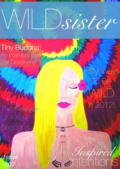"""Issue of Wild Sister Magazine. My article """"Communing With Nature"""" where I again discuss how nature guides me and give me messages. Nothing more lovely or love filled than that, Cinda"""