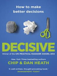 decisive how to make better choices in life and work - Google Search