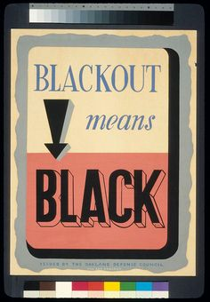 World War II. 'Blackout means black'. Poster reminding citizens of complete blackouts as a civil defense procedure. Color silkscreen, ca. Survival Prepping, Emergency Preparedness, Emergency Supplies, Survival Equipment, Homestead Survival, Wpa Posters, In Case Of Emergency, Library Of Congress, Federal