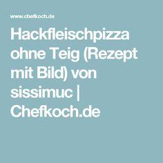 Hackfleischpizza ohne Teig (Rezept mit Bild) von sissimuc   Chefkoch.de