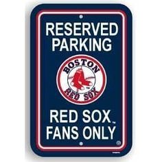 "Boston Red Sox Plastic Reserved Parking Sign ""Reserved Parking: Red Sox Fans Only"" by Fremont Die. $9.25. Show your team pride with a Boston Red Sox Reserved Parking Sign! Featuring vibrant team colors and logos, this sign is a great decoration for home, office, dorm, or anywhere! Made of durable styrene plastic, this die-cut sign won't fade, crack or break, and is great for indoor or outdoor use. Measures approximately 12"" x 18"" and includes pre-drilled holes at top and bottom ..."