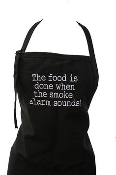 The food is done when the smoke alarm sounds Adult Apron Funny Aprons, Alarm Sound, Special Gifts For Her, Smoke Alarms, Kitchen Tools And Gadgets, The Smoke, Unique Outfits, Long Beach, Reusable Tote Bags