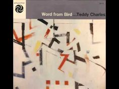 Teddy Charles Quartet - When Your Lover Has Gone