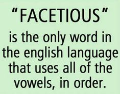 """""""Facetious,"""" the only English words with all the vowels and in alphabetical order. English Vocabulary, English Grammar, English Language, New Words, Love Words, Writing Skills, Writing Prompts, Grammar Humor, Grammar Quotes"""