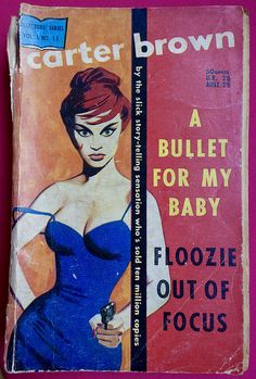 Floozie Out of Focus/A Bullet For My Baby by Carter Brown | Flickr - Photo Sharing!
