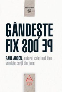 Gandeste Fix Pe Dos - Paul Arden