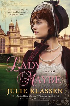 Lady Maybe by Julie Klassen ~~ Available July  2015