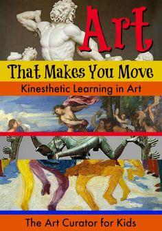 The Art Curator for Kids - Kinesthetic Learning in Art - Art that Makes you Move