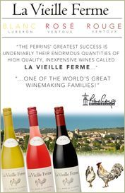"""#LaVieilleFerme """"The Perrin's greatest success is undeniably their enormous quantities of high quality, inexpensive wines called La Vieille Ferme."""" -Robert Parker's Wine Advocate"""