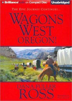Wagons West Oregon! Dana Fuller Ross Audio Compact Disc