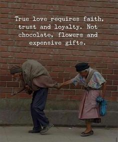 True love requires faith trust and loyalty.