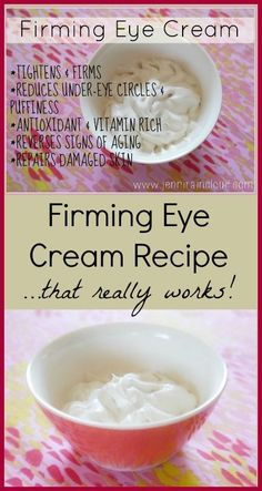 DIY homemade natural Firming Eye Cream  I wish Jenny would make it and sell it. I don't have the time.