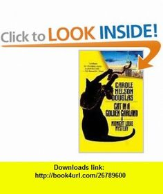 Cat in a Golden Garland A Midnight Louie Mystery (Midnight Louie Mysteries) (9780812530360) Carole Nelson Douglas , ISBN-10: 0812530365  , ISBN-13: 978-0812530360 ,  , tutorials , pdf , ebook , torrent , downloads , rapidshare , filesonic , hotfile , megaupload , fileserve