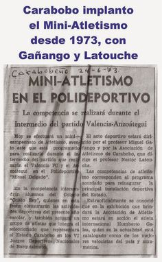 Carabobo implemento el Mini-Atletismo desde 1973, con Gañango y Latouche ~ Atletismo Carabobo