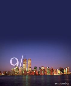 Remembering 9/11 - Never forget.