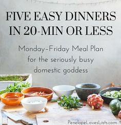 Healthy 20-minute meals for the super busy mom.   The seriously busy domestic goddess :: A Healthy Monday–Friday Meal Plan http://penelopeloveslists.com/organize/healthy-monday-friday-meal-plan/?utm_campaign=coschedule&utm_source=pinterest&utm_medium=Penelope%20Loves%20Lists&utm_content=The%20seriously%20busy%20domestic%20goddess%20%3A%3A%20A%20Healthy%20Monday%E2%80%93Friday%20Meal%20Plan