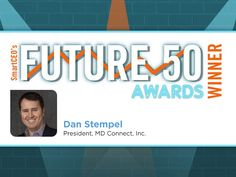 MD Connect President Dan Stempel Wins SmartCEO's Future 50 Award  MD Connect President Dan Stempel has been named as a 2016 recipient of the Future 50 award.