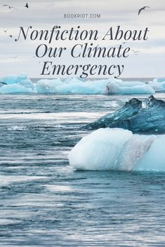 Getting real about climate change.    book lists   nonfiction books   books about climate change   nonfiction about climate change