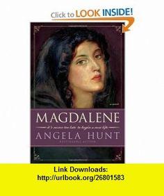 Magdalene (9781414310282) Angela Elwell Hunt , ISBN-10: 1414310285  , ISBN-13: 978-1414310282 ,  , tutorials , pdf , ebook , torrent , downloads , rapidshare , filesonic , hotfile , megaupload , fileserve